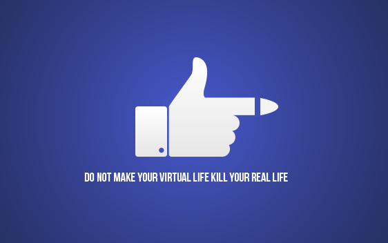 Do not kill your real life